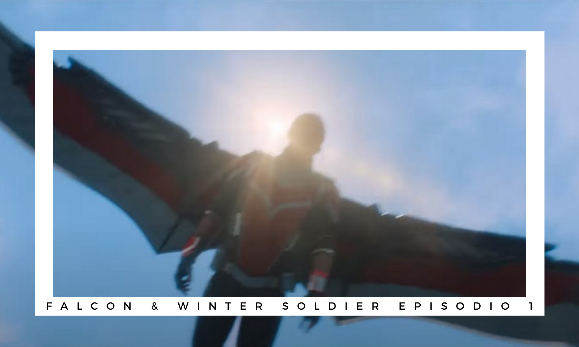 Il primo episodio di The Falcon and the Winter Soldier